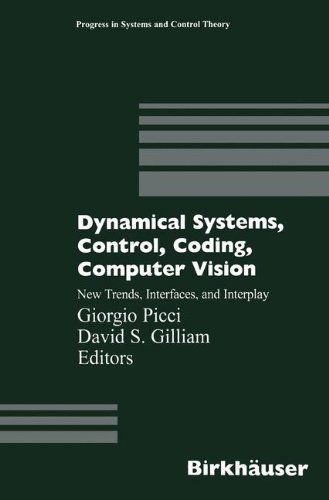 Dynamical Systems, Control, Coding, Computer Vision: New Trends, Interfaces, and Interplay (Progress in Systems and Control Theory)