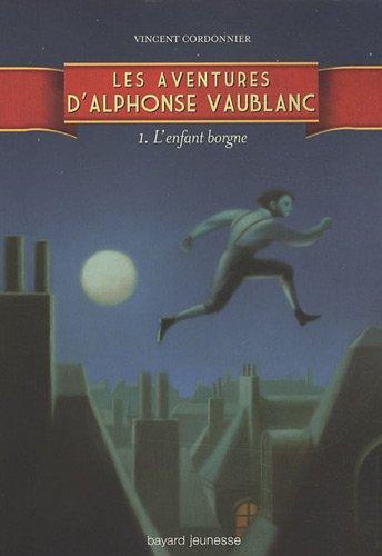 Les aventures d'Alphonse Vaublanc, Tome 1 : L'enfant borgne