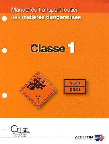 Manuel du transport routier des matières dangereuses : Spécialisation Classe 1
