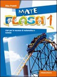 Mateflash. Con espansione online. Per la Scuola media: 1