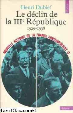Nouvelle Histoire De La France Contemporaine Tome 13 - Le Déclin De La Troisième République