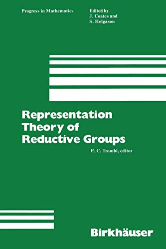 Representation Theory of Reductive Groups: Proceedings of the University of Utah Conference 1982: 040 (Progress in Mathematics)