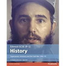 Edexcel GCSE (9-1) History Superpower relations and the Cold War, 1941-91 Student Book (EDEXCEL GCSE HISTORY (9-1))