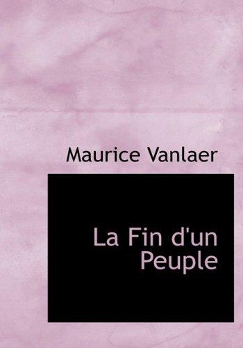 La Fin d'un Peuple (Large Print Edition)