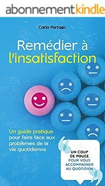Remédier à l'insatisfaction: Un guide pratique pour faire face aux problèmes de la vie quotidienne