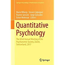 Quantitative Psychology: The 82nd Annual Meeting of the Psychometric Society, Zurich, Switzerland, 2017 (Springer Proceedings in Mathematics & Statistics)