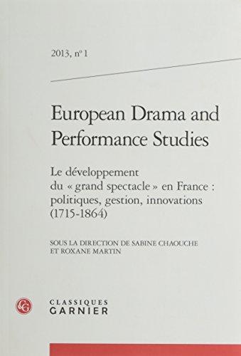 Le développement du grand spectacle en France, nº 1 : politiques, gestion, innovations, 1715- 1864