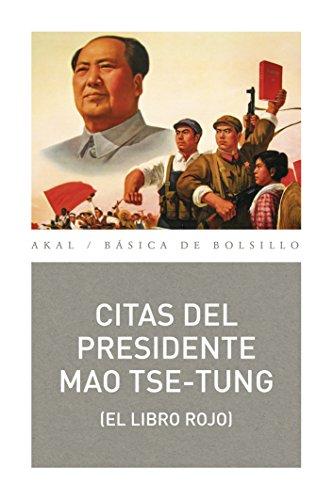 Citas del presidente Mao Tse-Tung (Básica de Bolsillo. Serie Clásicos del Pensamiento político)
