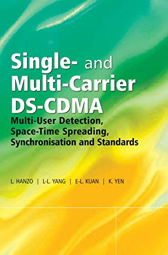 Single and Multi-Carrier DS-CDMA: Multi-User Detection, Space-Time Spreading, Synchronisation, Networking and Standards -