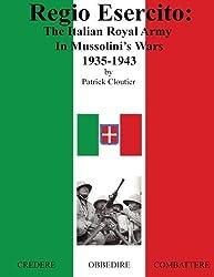 Regio esercito: the italian royal army in mussolini's wars, 1935-1943