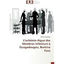 L'ischémie Aigue des Membres Inférieurs à Ouagadougou, Burkina Faso