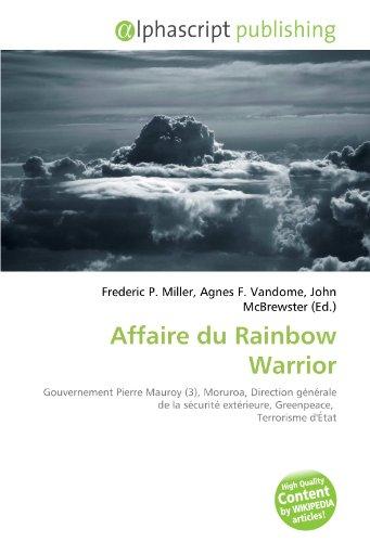 Affaire du Rainbow Warrior: Gouvernement Pierre Mauroy (3), Moruroa, Direction générale de la sécurité extérieure, Greenpeace, Terrorisme d'État