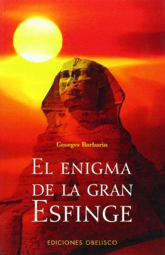 El enigma de la gran esfinge (ESTUDIOS Y DOCUMENTOS) por GEORGES BARBARIN