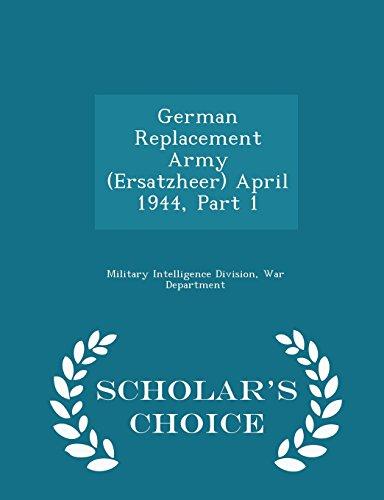 German Replacement Army (Ersatzheer) April 1944, Part 1 - Scholar's Choice Edition