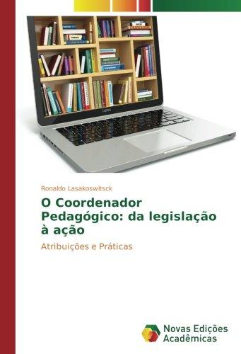 O Coordenador Pedagógico: da legislação à ação: Atribuições e Práticas