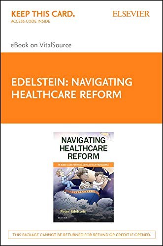 Navigating Healthcare Reform - E-book: An Insider's Guide For Nurses And Allied Health Professionals por Peter Edelstein epub