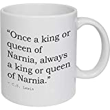 Stamp Press \'Once a king or queen of Narnia, always a king or queen of Narnia.\' Quote by C.S. Lewis Ceramic Mug (MG00011786)
