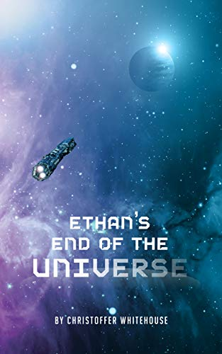 Ethan's End Of The Universe por Christoffer Whitehouse