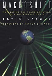 Macroshift: Navigating the Transformation to a Sustainable World by Ervin Laszlo (2001-09-09)