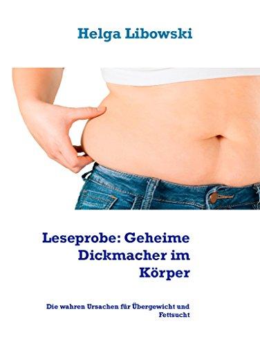Leseprobe: Geheime Dickmacher im Körper: Die wahren Ursachen für Übergewicht und Fettsucht