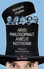 Ainsi philosophait Amélie Nothomb de Marianne Chaillan