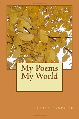 My Poems My World por miss ratul banerjee