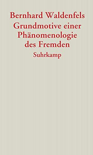 Grundmotive einer Phänomenologie des Fremden (Graue Reihe)
