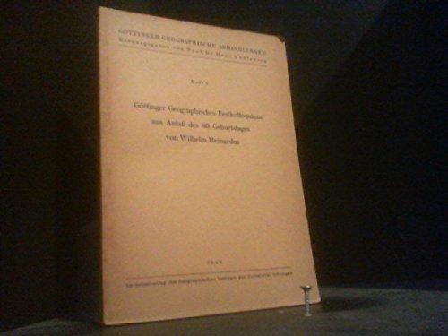 Göttinger Geographisches Festkolloquium aus Anlass des 80. Geburtstages von Wilhelm Meinardus