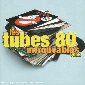 Les Tubes 80 Introuvables / Vol.2