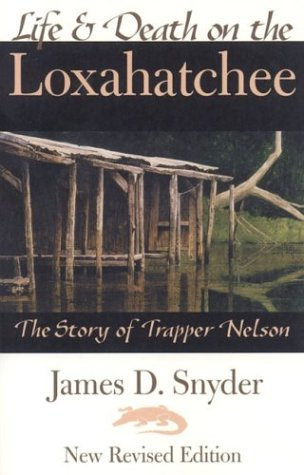 life-death-on-the-loxahatchee-the-story-of-trapper-nelson