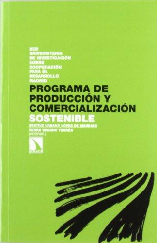 Programa de producción y comercialización sostenible (Investigación y Debate) por Beatriz Urbano López de Meneses