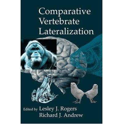 [(Comparative Vertebrate Lateralization)] [Author: Lesley J. Rogers] published on (February, 2011)