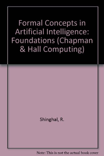Formal Concepts in Artificial Intelligence: Foundations (Chapman & Hall Computing)