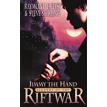 Jimmy the Hand (Legends of the Riftwar, Book 3)