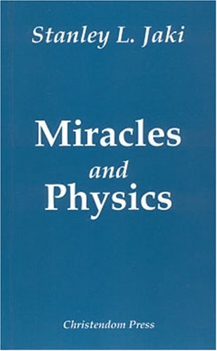 Miracles and Physics por Stanley L. Jaki