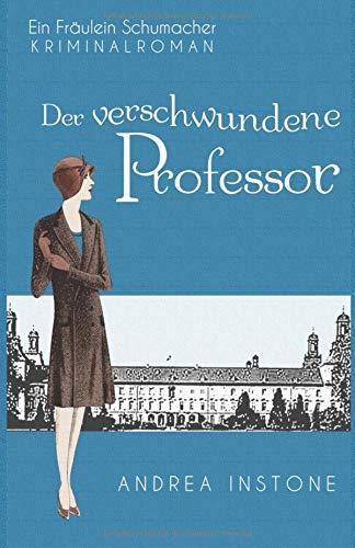 Der verschwundene Professor (Fräulein Schumacher, Band 1)