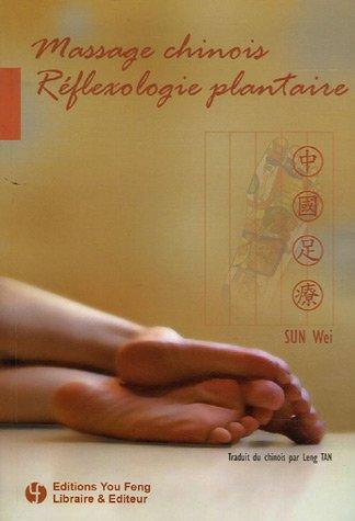 Massage chinois, réflexologie plantaire par Sun Wei, Leng Tan
