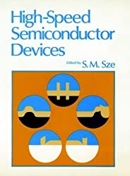 High Speed Semiconductor Devices (Wiley-Interscience Publication)