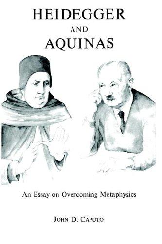 Heidegger and Aquinas: An Essay on Overcoming Metaphysics por John D. Caputo