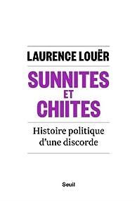 Sunnites et Chiites par Laurence Louër