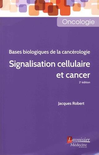 Signalisation cellulaire et cancer : Bases biologiques de la cancérologie