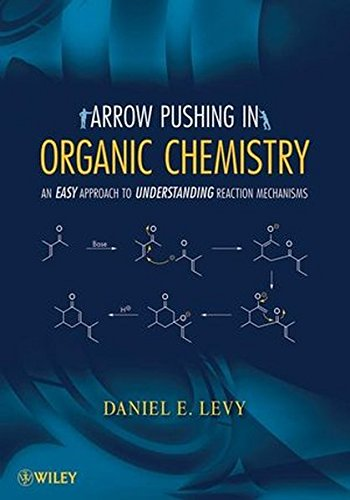 Arrow Pushing in Organic Chemistry: An Easy Approach to Understanding Reaction Mechanisms