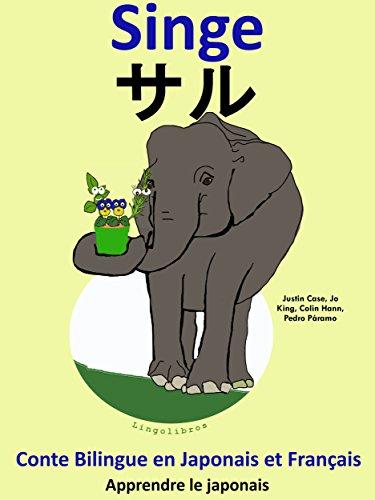Conte Bilingue en Français et Japonais: Singe (Apprendre le japonais t. 3) par Colin Hann
