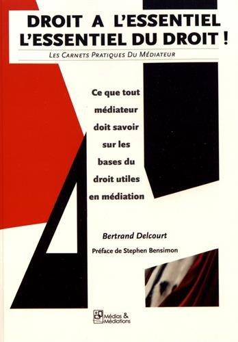 Droit a l'Essentiel - l'Essentiel du Droit par Bertrand Delcourt