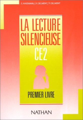 La lecture silencieuse, CE2. Premier livre par Collectif