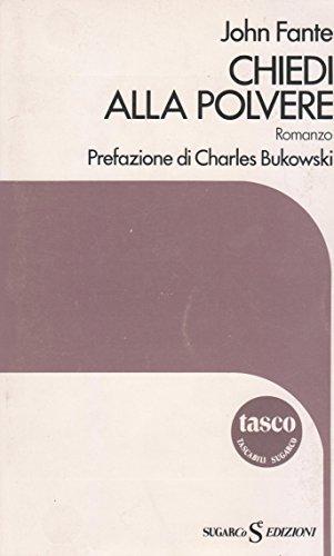 CHIEDI ALLA POLVERE prefazione di Charles Bukowski