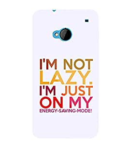 Iam Not A Lazy 3D Hard Polycarbonate Designer Back Case Cover for HTC One M7 :: HTC M7
