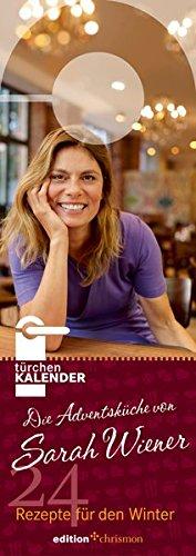 Preisvergleich Produktbild Die Adventsküche von Sarah Wiener. Türchenkalender: 24 Rezepte für den Winter (edition chrismon)
