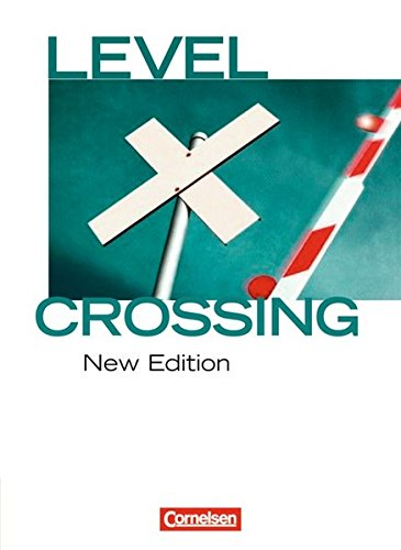 Level Crossing - New Edition: Band 1: Einführung in die Oberstufe - Schülerbuch (Level Crossing)