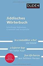 Duden - Jiddisches Wörterbuch: Mit Hinweisen zur Schreibung, Grammatik und Aussprache